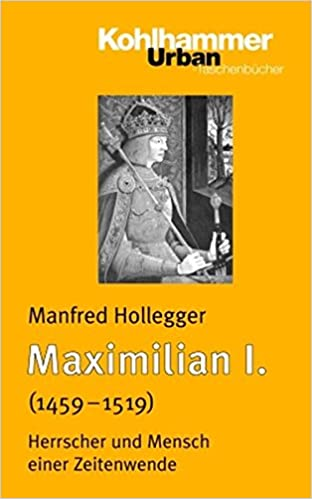 Maximilian I.: Herrscher und