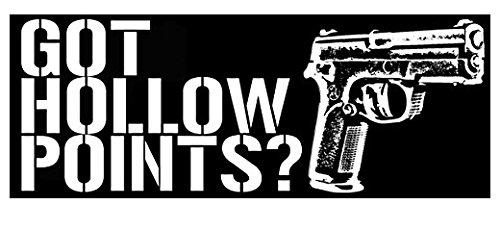 Got HOLLOW POINTS Bumper Sticker (guns ammo 9mm firearms)- Sticker Graphic Decal