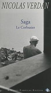 Saga Le Corbusier : roman, Verdan, Nicolas