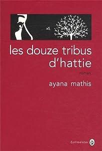 vignette de 'Les douze tribus d'hattie (Ayana MATHIS)'