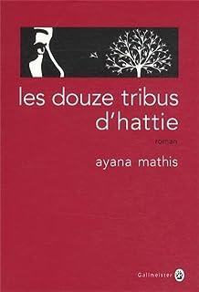 Les douze tribus d'Hattie : roman, Mathis, Ayana