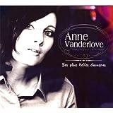 SES PLUS BELLES CHANSONS ,Anne Vanderlove