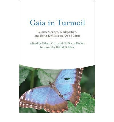 Gaia in Turmoil: Climate Change, Biodepletion, and Earth Ethics in an Age of Crisis (Paperback) - Common PDF ePub book