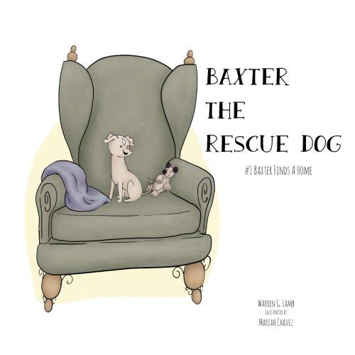 Baxter the Rescue Dog: #1- Baxter Finds a Home (Volume 1) PDF