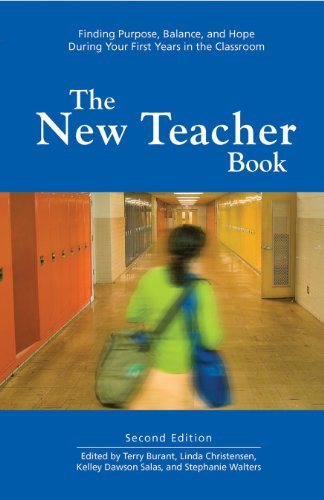 The New Teacher Book: Finding Purpose, Balance and Hope During Your First Years in the Classroom