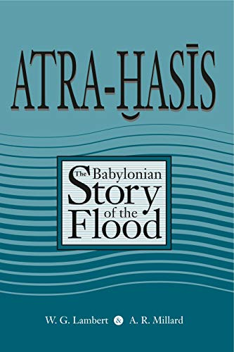 Atra-Hasis: The Babylonian Story of the Flood, with the Sumerian Flood Story (Flood Stories)