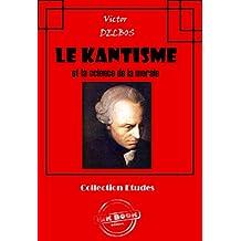 Le kantisme et la science de la morale: édition intégrale (Philosophie)