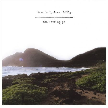 The Letting Go (Bonnie Prince Billy Love Comes To Me)