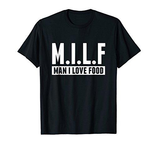 MILF- man I love food T-shirt