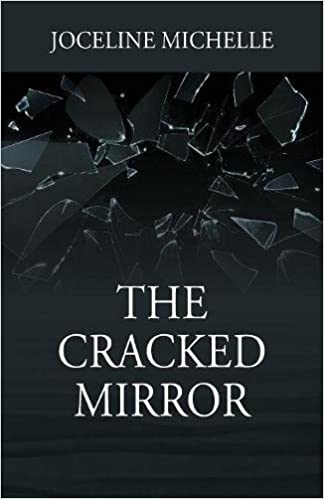 Amazon.com: The Cracked Mirror (9781478789819): Joceline Michelle: Books