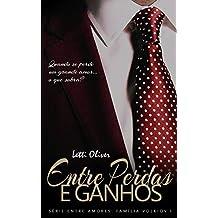 Entre Perdas e Ganhos (Entre Amores Família Volkiov Livro 1)