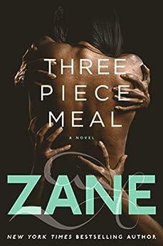 Three-Piece Meal: A Novel by [Zane]