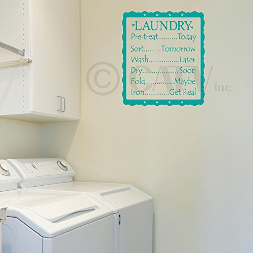 """Laundry List Pre Treat..Today, Sort..Tomorrow, Wash..Later, Dry..Soon, Fold..Maybe, Iron..Get Real Vinyl Lettering Wall Decal (16.5""""W x 20""""H, Turquoise)"""