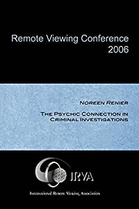Noreen Renier - The Psychic Connection in Criminal Investigations (IRVA 2006)