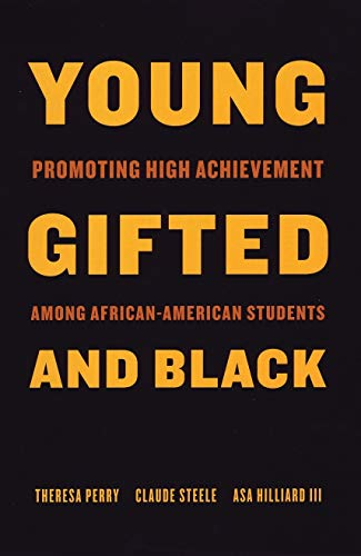 Young, Gifted, and Black: Promoting High Achievement among African-American Students