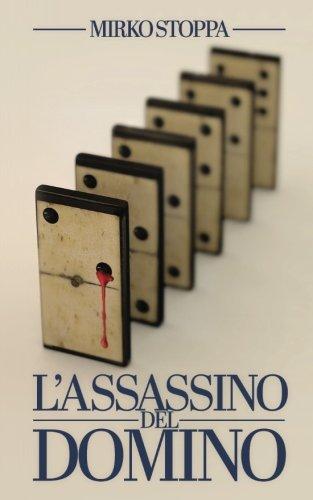 L'assassino del domino: Il primo giallo con un assassino seriale ticinese (Italian Edition) pdf epub