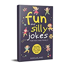 Fun And Silly Jokes For Kids and Family: 500 Funny Jokes That Will Tickle Your Funny Bone! Age 5-7 7-9 8-12