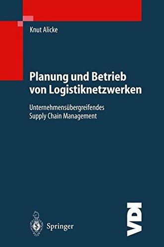 planung-und-betrieb-von-logistiknetzwerken-unternehmensbergreifendes-supply-chain-management-vdi-buch