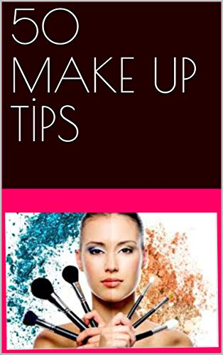 50 MAKE UP TİPS - Kindle edition by Momo Klein. Health ...