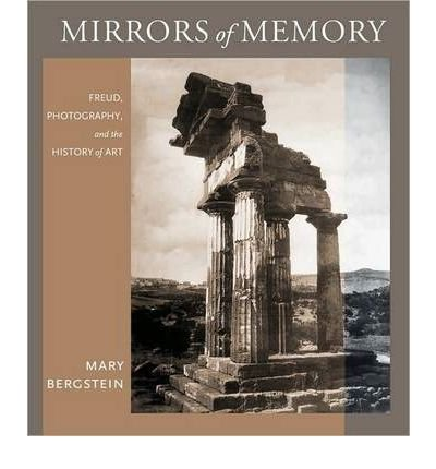 [(Mirrors of Memory: Freud, Photography, and the History of Art )] [Author: Mary Bergstein] [Apr-2010] pdf epub