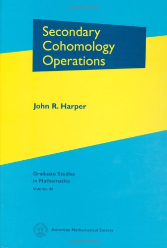 Secondary Cohomology Operations (Graduate Studies in Mathematics)