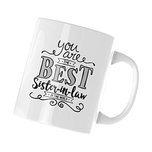 You Are The Best Sister In Law In The World 11OZ Coffee Mug Ceramic Cup Unique Birthday Gift Christmas Present White