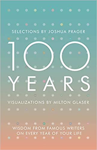 Amazon com: 100 Years: Wisdom From Famous Writers on Every Year of