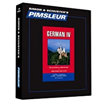 Pimsleur German Level 4 CD: Learn to Speak and Understand German with Pimsleur Language Programs