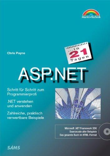 ASP.NET in 21 Tagen . Schritt für Schritt zum Programmierprofi (in 14/21 Tagen) by Chris Payne (2002-05-15)