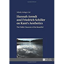 Hannah Arendt and Friedrich Schiller on Kant's Aesthetics: The Public Character of the Beautiful