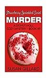 Strawberry Sprinkled Swirl Murder: A Donut Hole Cozy Mystery - Book 49 (Volume 49)