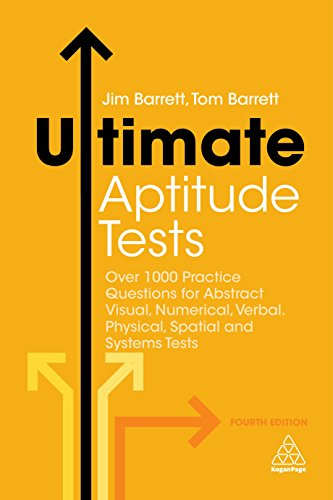 (Ultimate Aptitude Tests: Over 1000 Practice Questions for Abstract Visual, Numerical, Verbal, Physical, Spatial and Systems Tests (Ultimate Series))
