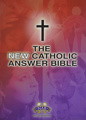 The New Catholic Answer Bible Nabre