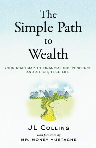 The Simple Path to Wealth: Your road map to financial independence and a rich, free life (The Once And Future Thing Part 1)
