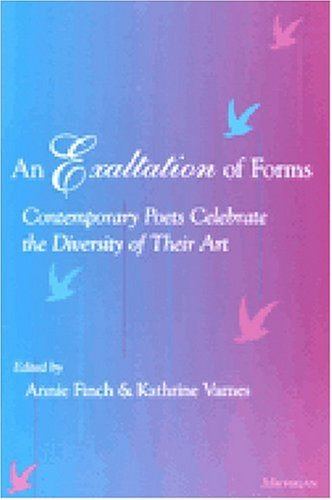 An Exaltation Of Forms: Contemporary Poets Celebrate The Diversity Of Their Art