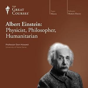 Albert Einstein: Physicist, Philosopher, Humanitarian Lecture
