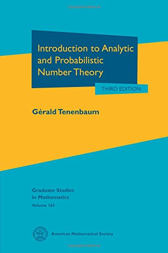 Introduction to Analytic and Probabilistic Number Theory (Graduate Studies in Mathematics) Gerald Tenenbaum