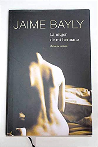 La Mujer De Mi Hermano Jaime Bayly 9788422696865 Amazon Com Books Jaime bayly is currently considered a single author. if one or more works are by a distinct, homonymous authors, go ahead and split the author. amazon com
