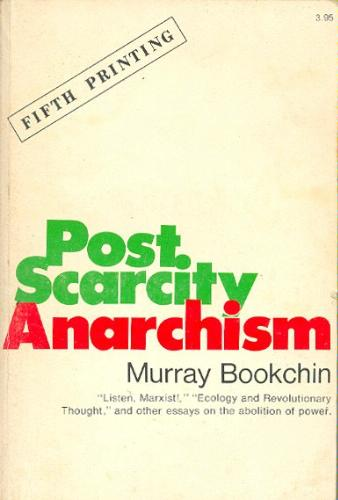 Post-Scarcity Anarchism, Murray Bookchin