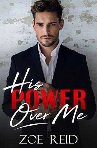99¢ – His Power Over Me: A Bad Boy Office Romance Novella