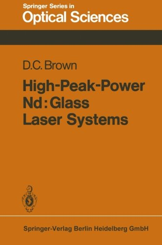 High-Peak-Power Nd: Glass Laser Systems (Springer Series in Optical Sciences)