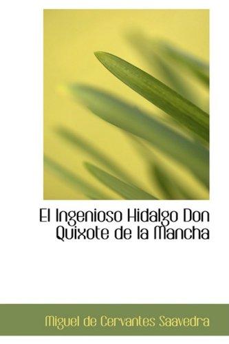El Ingenioso Hidalgo Don Quixote de la Mancha (Spanish Edition) [Miguel de Cervantes Saavedra] (Tapa Dura)