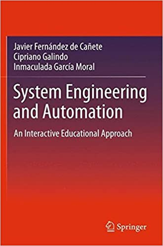 Book System Engineering and Automation: An Interactive Educational Approach by Javier Fernandez de Canete (2014-10-08)