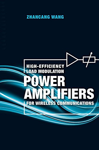 High-efficiency Load Modulation Power Amplifiers for Wireless Communications by Artech House