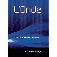 L'Onde, Tome 2 - « Hackers » d'âmes (La série de L'Onde) (French Edition)