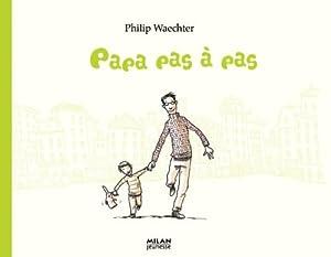 vignette de 'Papa pas à pas (Philip Waechter)'