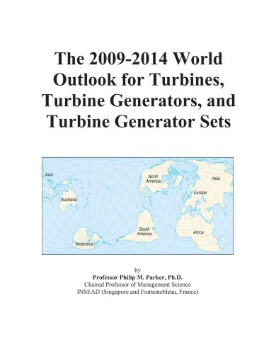 The 2009-2014 World Outlook for Turbines, Turbine Generators, and Turbine Generator Sets