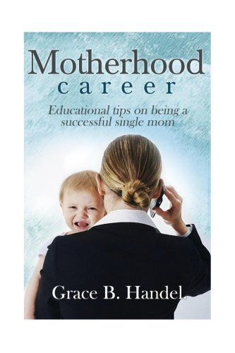 Motherhood: Educational tips on being a successful single mom