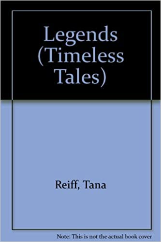 Legends (Timeless Tales) by Tana Reiff (1991-08-02)