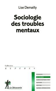 Sociologie des troubles mentaux par Lise Demailly